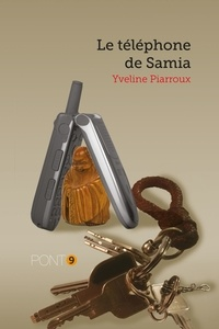 Yveline Piarroux - Le téléphone de Samia.