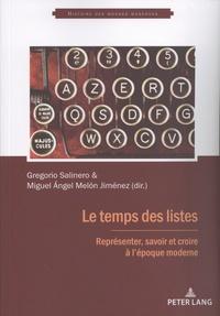 Gregorio Salinero et Miguel Angel Melon Jiménez - Le temps des listes - Représenter, savoir et croire à l'époque moderne.