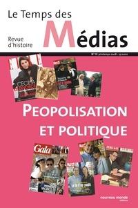Christian Delporte et Jamil Dakhlia - Le Temps des Médias N° 10, Printemps 200 : Peopolisation et politique.