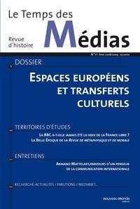 Michael Palmer - Le Temps des Médias N° 11 : Espaces européens et transferts culturels.