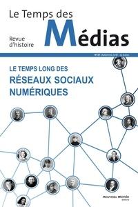 Frédéric Clavert et Martin Grandjean - Le Temps des Médias N° 31, automne 2018 : Le temps long des réseaux sociaux numériques.