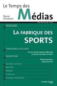 Patrick Clastres - Le Temps des Médias N° 9, Hiver 2007-200 : La fabrique des sports.