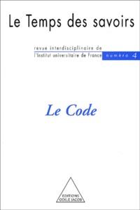 Dominique Rousseau et Michel Morvan - Le Temps des savoirs N° 4 : Le Code.