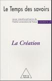 Dominique Rousseau et Michel Morvan - Le Temps des savoirs N° 7 : La création.