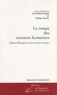 Annie Bleton-Ruget et Philippe Poirrier - Le temps des sciences humaines - Gaston Roupnel et les années trente.