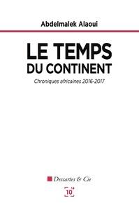 Abdelmalek Alaoui - Le temps du continent.
