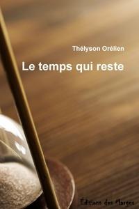 Thélyson Orélien - Le temps qui reste.