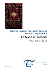 Catherine Mazauric et Marie-José Fourtanier - Le texte du lecteur.