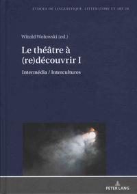 Witold Wolowski - Le théâtre à (re)découvrir - Intermédia / Intercultures - Volume 1.