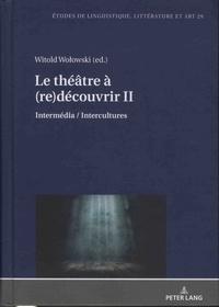 Witold Wolowski - Le théâtre à (re)découvrir - Intermédia / Intercultures - Volume 2.