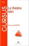 Florence Dupont - Le théâtre latin.