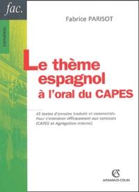 Fabrice Parisot - Le thème espagnol - A l'oral du CAPES.