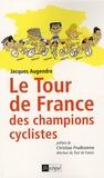 Jacques Augendre - Le tour de France des champions cyclistes.