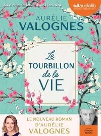Aurélie Valognes - Le tourbillon de la vie - Suivi d'un entretien avec l'écrivaine. 1 CD audio MP3