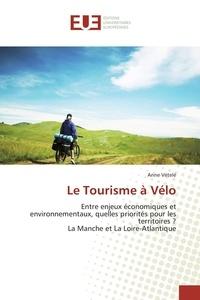 Le tourisme à vélo - Entre enjeux économiques et environnementaux, quelles priorités pour les territoires ? La Manche et la Loire-Atlantique.pdf
