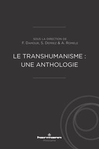 Alberto Romele et Franck Damour - Le transhumanisme : une anthologie.