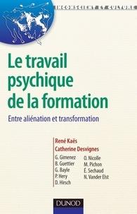 Le travail psychique de la formation - Entre aliénation et tranformation.pdf