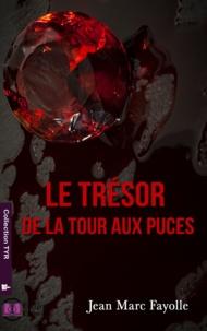 Jean-Marc Fayolle - Le trésor de la tour aux puces.