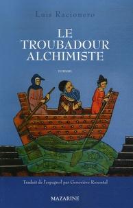 Luis Racionero - Le troubadour alchimiste.
