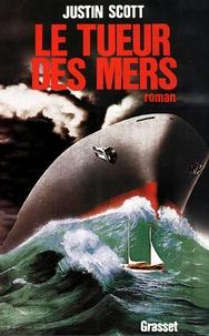 Justin Scott - Le Tueur des Mers.