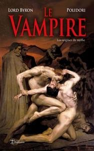 Lord Byron et John Polidori - Le vampire - Les origines du mythe.