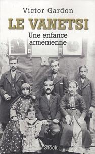 Victor Gardon - Le Vanetsi - Une enfance arménienne.