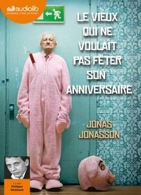Jonas Jonasson - Le vieux qui ne voulait pas fêter son anniversaire. 2 CD audio MP3