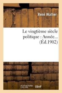 Pellegrino Rossi - Le vingtième siècle politique : Année....