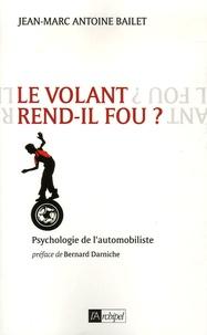 Jean-Marc Bailet - Le volant rend-il fou ?.