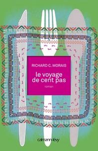 Richard C. Morais - Le voyage de cent pas.