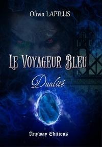 Olivia Lapilus - Le voyageur bleu - Tome 2.