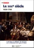 Yves-Marie Bercé et Alain Molinier - Le XVIIe siècle 1620-1740 - De la Contre-Réforme aux Lumières.