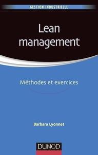 Barbara Lyonnet - Lean management - Méthodes et exercices.