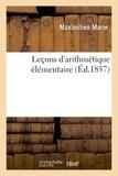 Maximilien Marie - Leçons d'arithmétique élémentaire.
