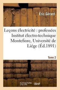 Gérard - Leçons sur l'électricité T. 2.