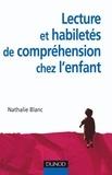 Nathalie Blanc - Lecture et habiletés de compréhension chez l'enfant.
