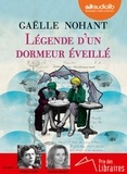 Gaëlle Nohant - Légende d'un dormeur éveillé. 2 CD audio MP3