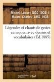 Louise Michel - Légendes et chants de gestes canaques, avec dessins et vocabulaires.
