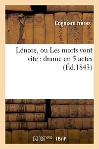 Cogniard frères - Lénore, ou Les morts vont vite : drame en 5 actes.