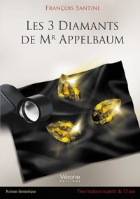 François Santini - Les 3 diamants de Mr Appelbaum.