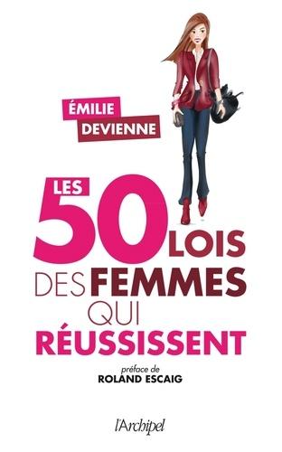 Emilie Devienne - Les 50 lois des femmes qui réussissent.