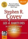 Stephen Covey - Les 7 habitudes de ceux qui réalisent tout ce qu'ils entreprennent. 1 CD audio MP3