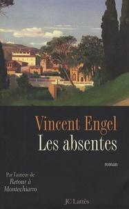 Vincent Engel - Les absentes.