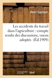 Henri Capitant - Les accidents du travail dans l'agriculture : compte rendu des discussions, voeux adoptés.