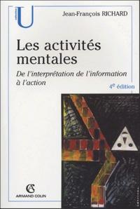 Jean-François Richard - Les activités mentales - De l'interprétation, de l'information à l'action.