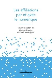 Vincent Liquète et Karel Soumagnac - Les affiliations par et avec le numérique.