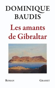 Dominique Baudis - Les amants de Gibraltar.
