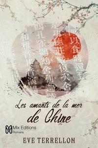Eve Terrellon - Les amants de la mer de Chine.