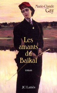 Marie-Claude Gay - Les amants du Baïkal.