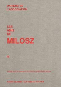 Oskar Wladyslaw de Lubicz Milosz - Les amis de Milosz N° 46 : .